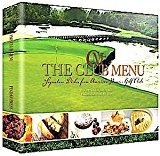 The Club Menu: Signature Dishes From America's Premier Golf Clubs