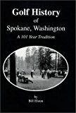Golf History of Spokane, Washington