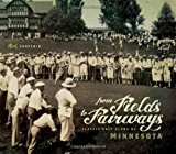 From Fields to Fairways: Classic Golf Clubs of Minnesota